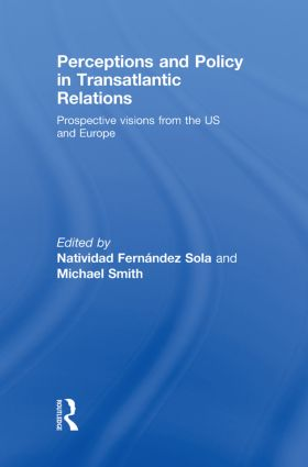 Perceptions and Policy in Transatlantic Relations: Prospective Visions from the US and Europe, 1st Edition (Hardback) book cover