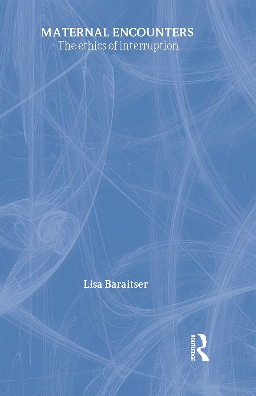 Maternal Encounters: The Ethics of Interruption book cover