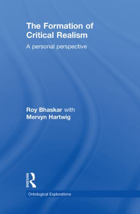 The Formation of Critical Realism: A Personal Perspective book cover