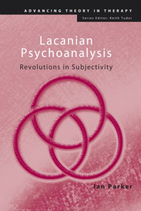 Lacanian Psychoanalysis: Revolutions in Subjectivity (Paperback) book cover