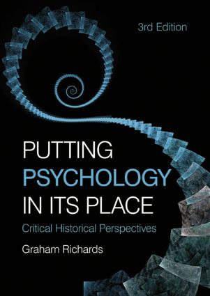 Putting Psychology in its Place, 3rd Edition: Critical Historical Perspectives, 3rd Edition (Paperback) book cover