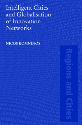 Intelligent Cities and Globalisation of Innovation Networks book cover