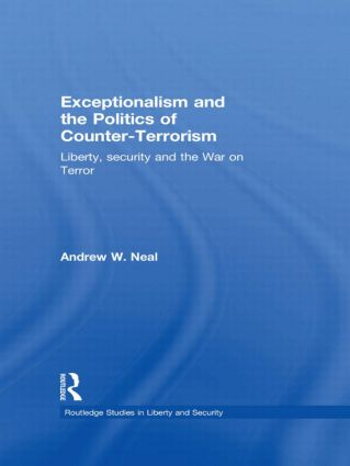 Exceptionalism and the Politics of Counter-Terrorism: Liberty, Security and the War on Terror (Hardback) book cover