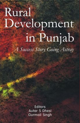 Rural Development in Punjab: A Success Story Going Astray (Hardback) book cover