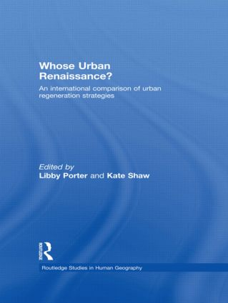 Whose Urban Renaissance?: An international comparison of urban regeneration strategies (Hardback) book cover