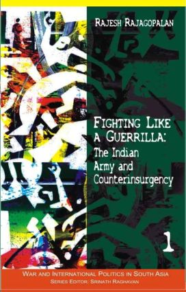 Fighting Like a Guerrilla: The Indian Army and Counterinsurgency, 1st Edition (Hardback) book cover
