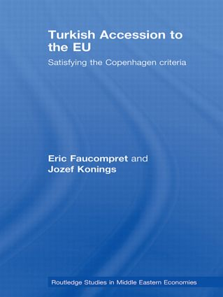 Turkish Accession to the EU: Satisfying the Copenhagen Criteria, 1st Edition (Hardback) book cover