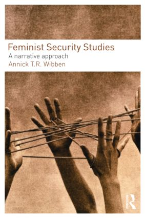 Feminist Security Studies: A Narrative Approach (Paperback) book cover
