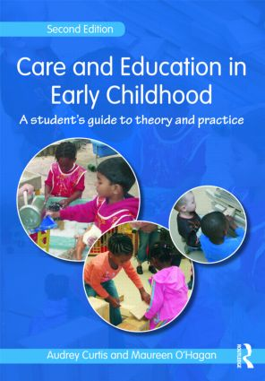 Care and Education in Early Childhood: A Student's Guide to Theory and Practice, 2nd Edition (Paperback) book cover