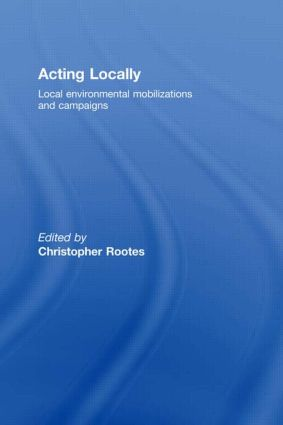 Acting Locally: Local Environmental Mobilizations and Campaigns (Hardback) book cover