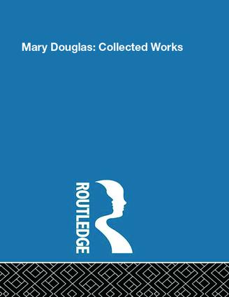 Mary Douglas: Collected Works, 1st Edition (Hardback) book cover