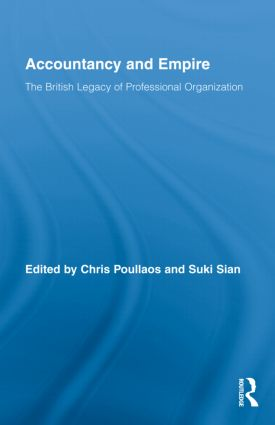 Accountancy and Empire: The British Legacy of Professional Organization (Hardback) book cover