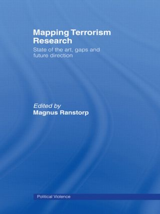 Mapping Terrorism Research: State of the Art, Gaps and Future Direction (Hardback) book cover