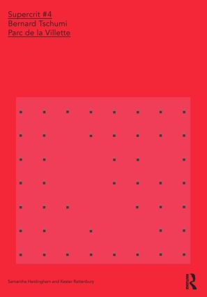 Bernard Tschumi: Parc de la Villette: SuperCrit #4 book cover