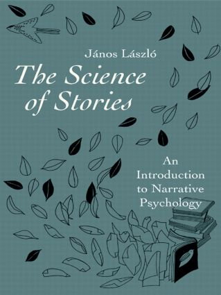 The Science of Stories: An Introduction to Narrative Psychology (Paperback) book cover