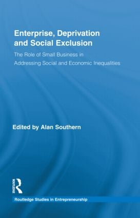 Enterprise, Deprivation and Social Exclusion: The Role of Small Business in Addressing Social and Economic Inequalities (Hardback) book cover