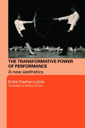 The Transformative Power of Performance: A New Aesthetics, 1st Edition (Paperback) book cover
