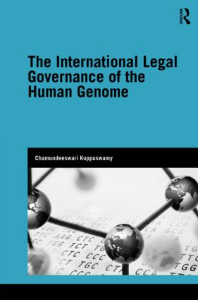 The International Legal Governance of the Human Genome: 1st Edition (Hardback) book cover