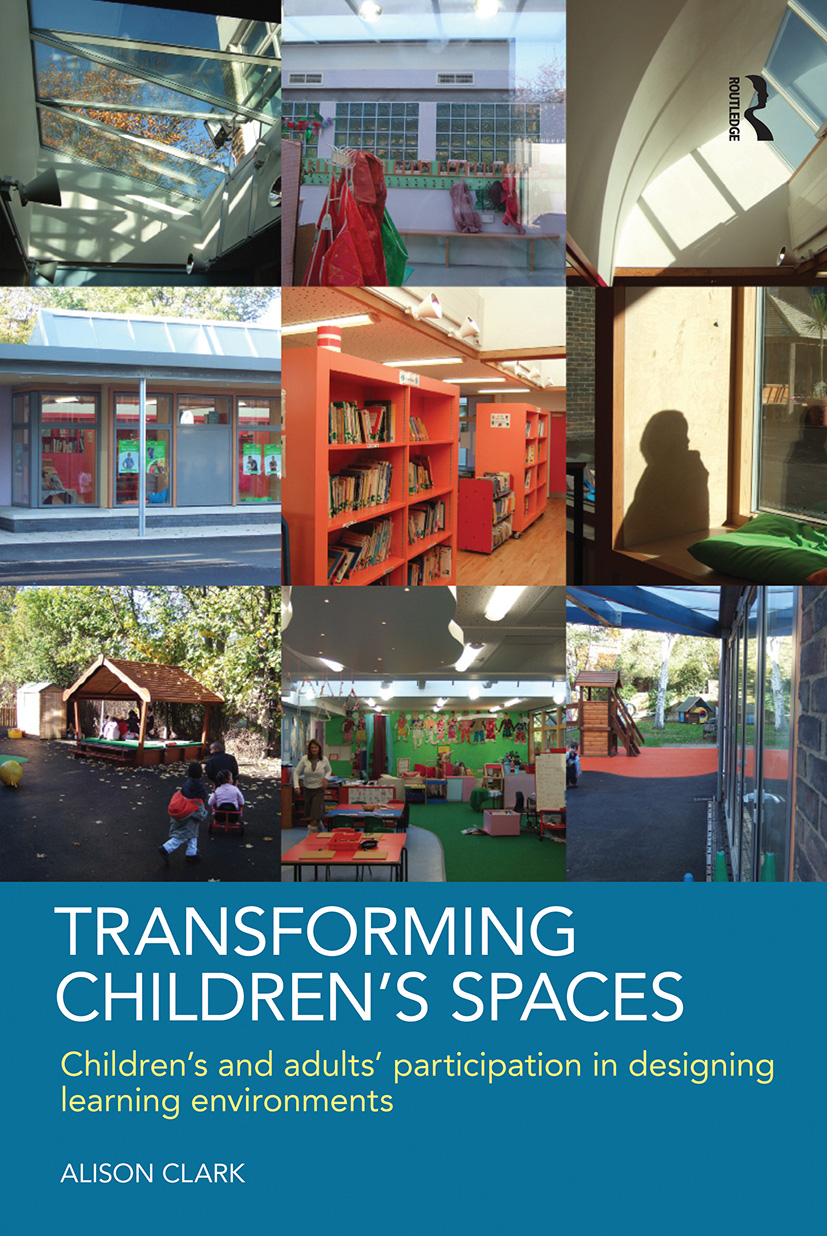 Transforming Children's Spaces: Children's and Adults' Participation in Designing Learning Environments (Paperback) book cover