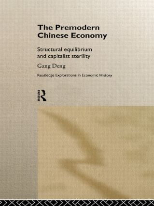 The Premodern Chinese Economy: Structural Equilibrium and Capitalist Sterility, 1st Edition (Paperback) book cover