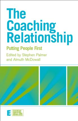 The Coaching Relationship: Putting People First, 1st Edition (Paperback) book cover