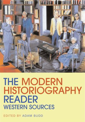 The Modern Historiography Reader: Western Sources (Paperback) book cover