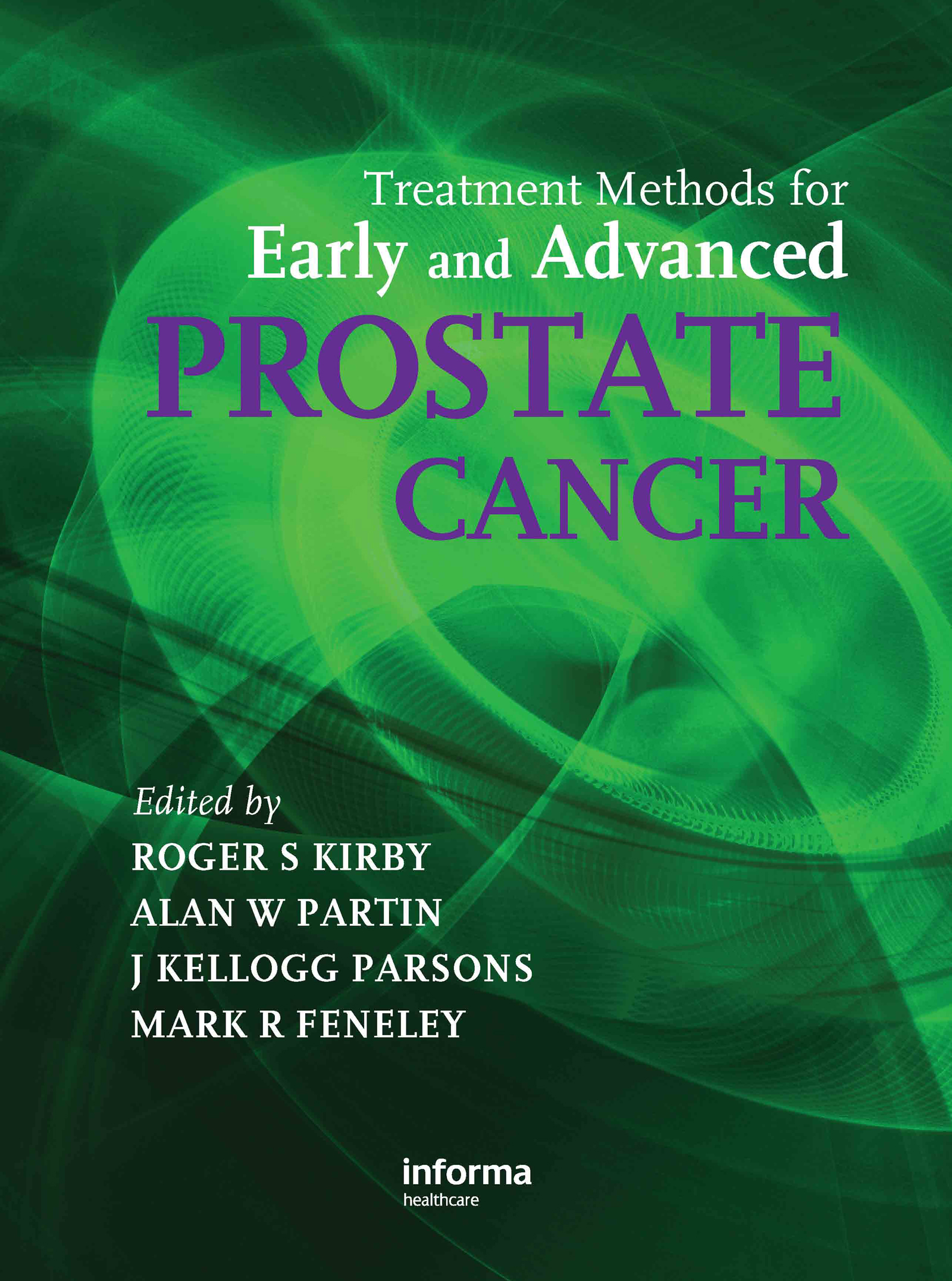 Treatment Methods for Early and Advanced Prostate Cancer: 1st Edition (Hardback) book cover