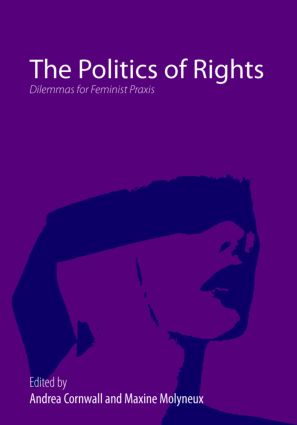 The Politics of Rights: Dilemmas for Feminist Praxis, 1st Edition (Paperback) book cover