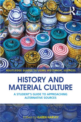 History and Material Culture: A Student's Guide to Approaching Alternative Sources (Paperback) book cover