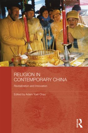 Religion in Contemporary China: Revitalization and Innovation (Hardback) book cover