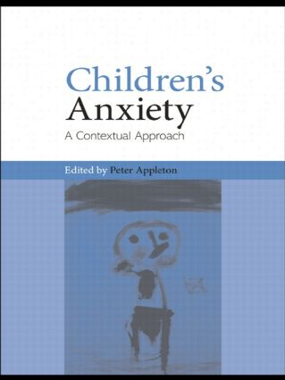 Children's Anxiety: A Contextual Approach, 1st Edition (Paperback) book cover