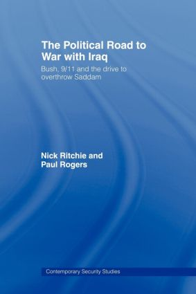 The Political Road to War with Iraq: Bush, 9/11 and the Drive to Overthrow Saddam (Paperback) book cover