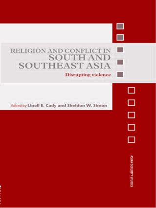 Religion and Conflict in South and Southeast Asia: Disrupting Violence (Paperback) book cover