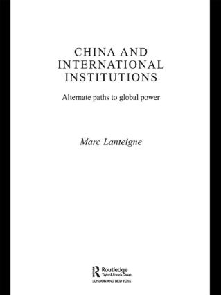 China and International Institutions: Alternate Paths to Global Power (Paperback) book cover