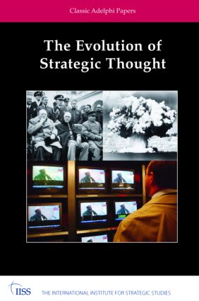 The Evolution of Strategic Thought: Classic Adelphi Papers (Hardback) book cover