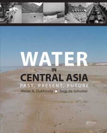 Water in Central Asia: Past, Present, Future, 1st Edition (Hardback) book cover