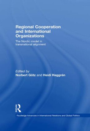 Regional Cooperation and International Organizations: The Nordic Model in Transnational Alignment book cover