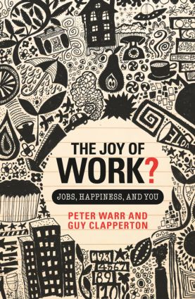 The Joy of Work?: Jobs, Happiness, and You (Paperback) book cover