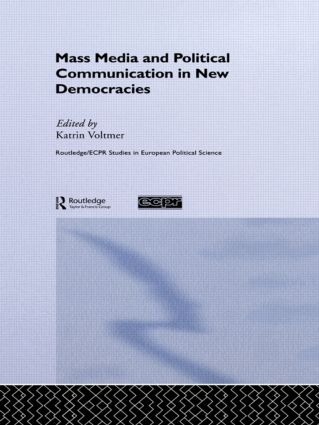 The Mass Media and the Dynamics of Political Communication in Processes of Democratization: An Introduction