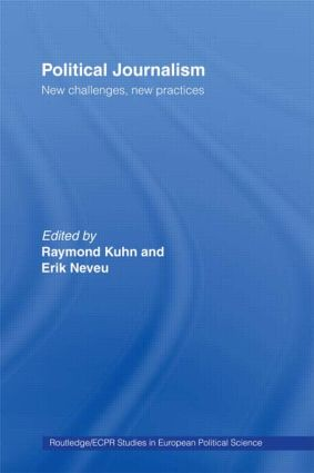 Political Journalism: New Challenges, New Practices, 1st Edition (Paperback) book cover