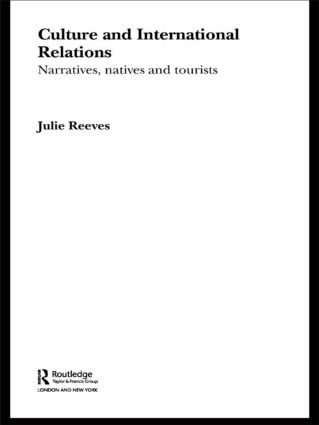 Culture and International Relations: Narratives, Natives and Tourists, 1st Edition (Paperback) book cover