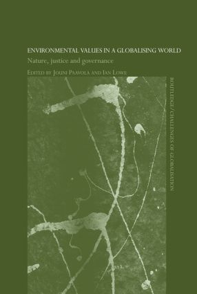 Environmental Values in a Globalizing World: Nature, Justice and Governance book cover