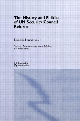 The History and Politics of UN Security Council Reform: 1st Edition (Paperback) book cover