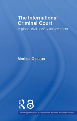 The International Criminal Court: A Global Civil Society Achievement (Paperback) book cover