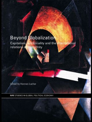 Beyond Globalization: Capitalism, Territoriality and the International Relations of Modernity (Paperback) book cover