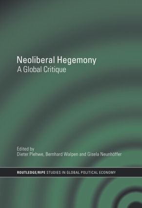 Neoliberal Hegemony: A Global Critique, 1st Edition (e-Book) book cover