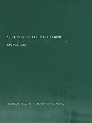 Security and Climate Change: International Relations and the Limits of Realism (Paperback) book cover