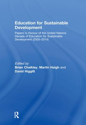 Education for Sustainable Development: Papers in Honour of the United Nations Decade of Education for Sustainable Development (2005-2014), 1st Edition (Hardback) book cover