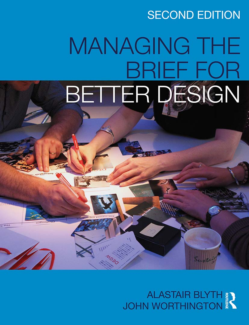 Managing the Brief for Better Design: 2nd Edition (Paperback) book cover
