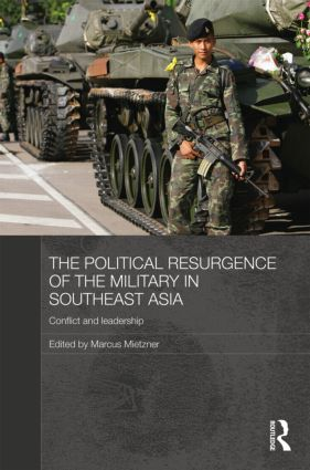 The Political Resurgence of the Military in Southeast Asia: Conflict and Leadership (Hardback) book cover